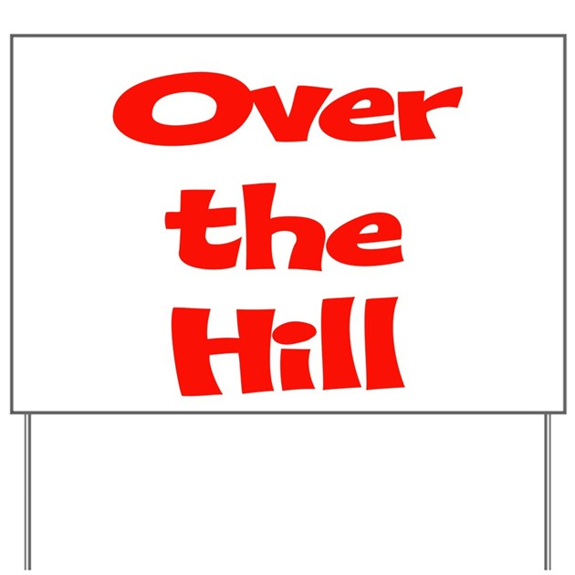 Over The Hill Birthday Yard Sign By Sagart