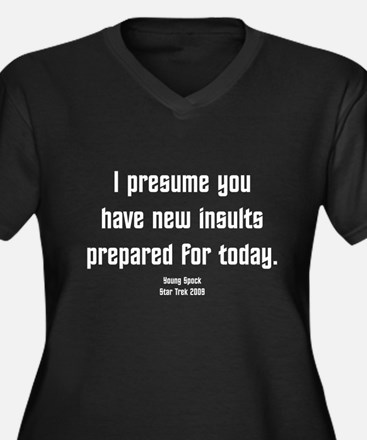 I Presume you have new insult Women's Plus Size V-