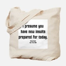 I Presume you have new insult Tote Bag