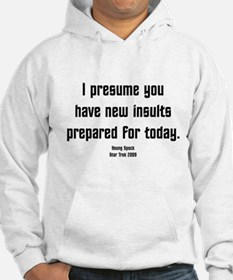 I Presume you have new insult Hoodie
