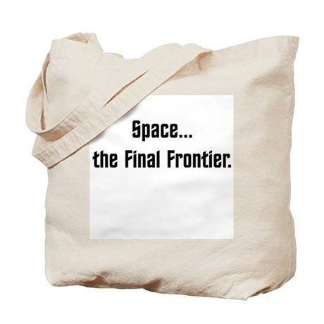 Space...The Final Frontier Tote Bag