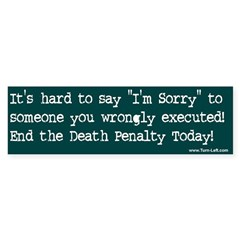 Bumper Sticker -- It's hard to say I'm Sorry to so