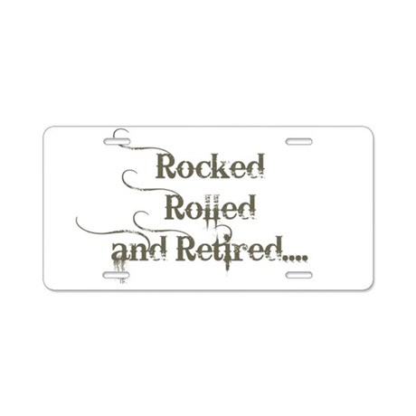 Rocked, Rolled and Retired Aluminum License Plate