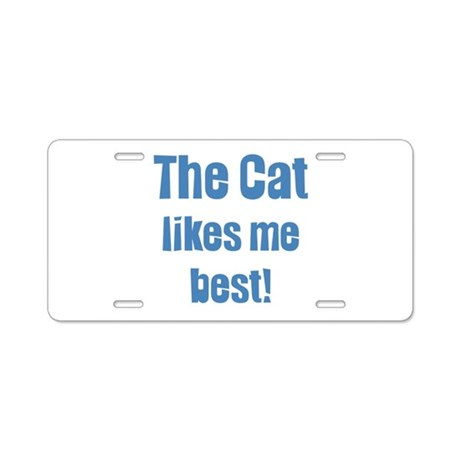 The Cat Likes Me Best Aluminum License Plate