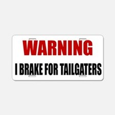 Brake For Tailgaters Aluminum License Plate