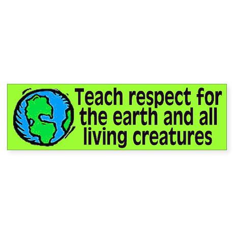 teach respect... Bumper Sticker