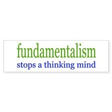 fundamentalism... Bumper Bumper Sticker