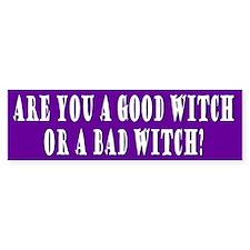 good witch bad witch... Bumper Bumper Bumper Sticker