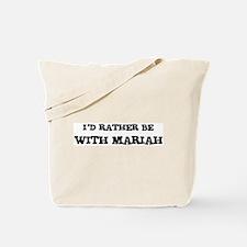 With Mariah Tote Bag