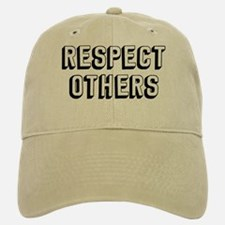 Respect Others Baseball Baseball Cap