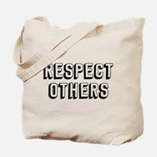 Respect Others Tote Bag