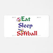 Eat Sleep Softball Aluminum License Plate
