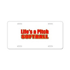Life's a Pitch Aluminum License Plate