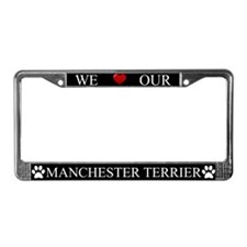 Black We Love Our Manchester Terrier Frame