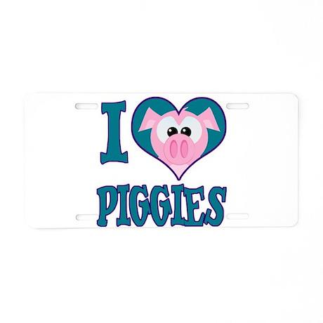 I Love (Heart) Piggies (Pigs) Aluminum License Pla