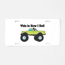 How I Roll (Monster Truck) Aluminum License Plate