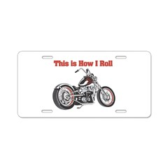 How I Roll (Motorcycle) Aluminum License Plate