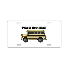 How I Roll (Short Yellow Scho Aluminum License Pla