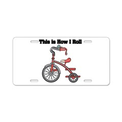 How I Roll (Tricycle) Aluminum License Plate
