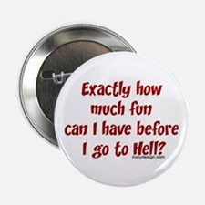 Exactly how much fun... Button