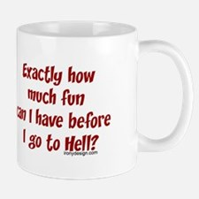 Exactly how much fun... Coffee Mug