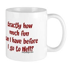 Exactly how much fun... Coffee Mug