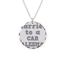 Married to a Car Salesman Necklace Circle Charm