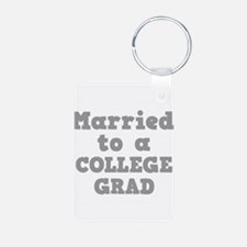 Married to a College Grad Keychains