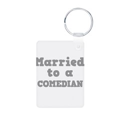 Married to a Comedian Keychains
