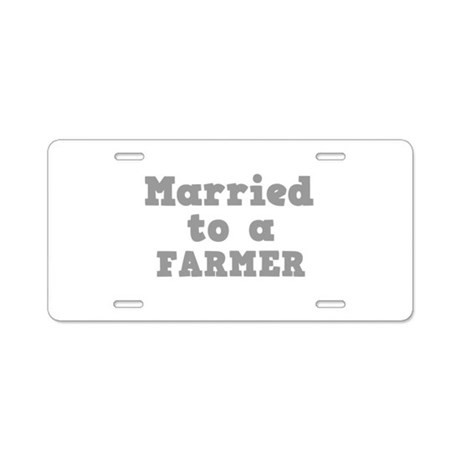 Married to a Farmer Aluminum License Plate