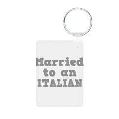 Married to an Italian Keychains