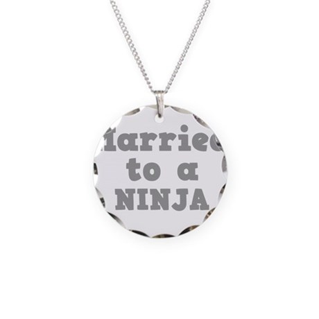 Married to a Ninja Necklace Circle Charm