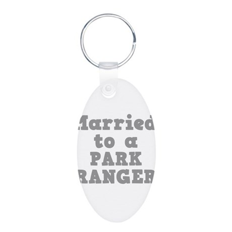 Married to a Park Ranger Aluminum Oval Keychain