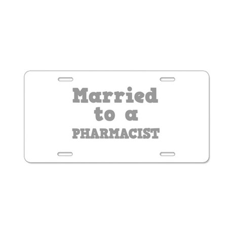 Married to a Pharmacist Aluminum License Plate
