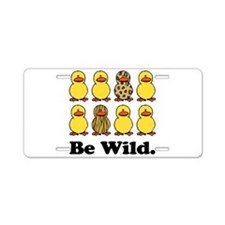 Be Wild Ducks Aluminum License Plate
