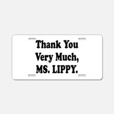 Thank You Ms. Lippy Aluminum License Plate
