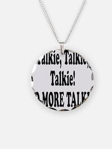 NO MORE TALKIE! Necklace