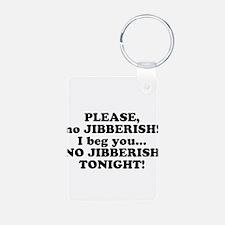 Please no JIBBERISH Keychains
