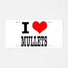 I Heart (Love) Mullets Aluminum License Plate