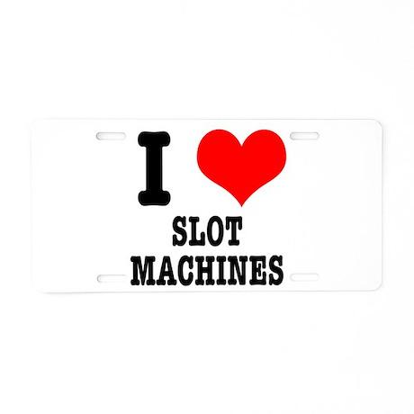 I Heart (Love) Slot Machines Aluminum License Plat