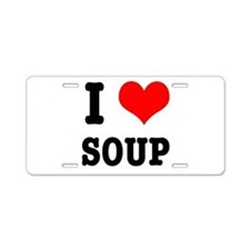 I Heart (Love) Soup Aluminum License Plate