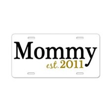 New Mommy Est 2011 Aluminum License Plate