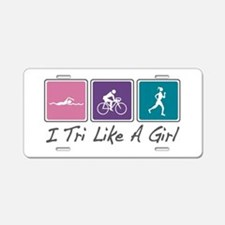 Tri Like A Girl Triathlete Aluminum License Plate