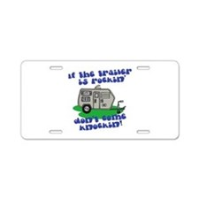 If the trailer is Rockin, Don Aluminum License Pla