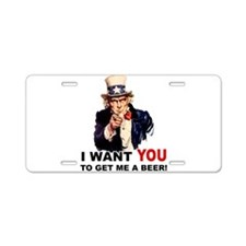 Want You To Get Me a Beer Aluminum License Plate
