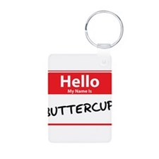 Hello My Name is Buttercup Keychains
