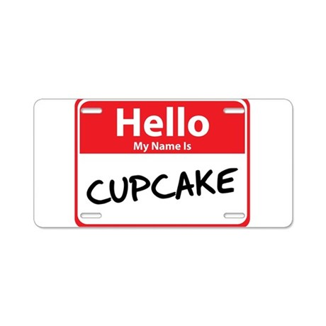 Hello My Name is Cupcake Aluminum License Plate