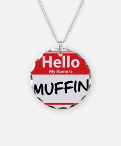Hello My Name is Muffin Necklace