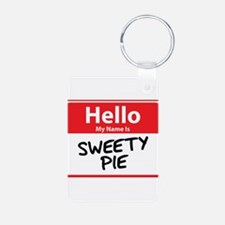 Hello My Name is Sweety Pie Keychains