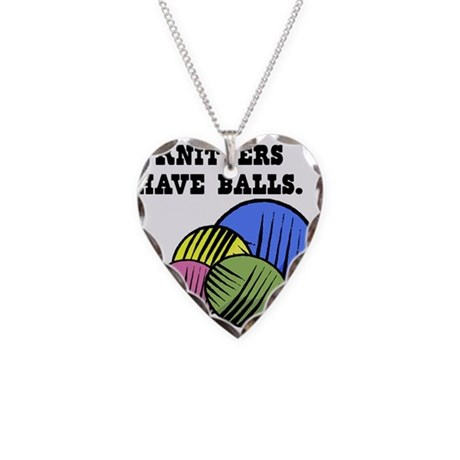 Knitters Have Balls! Necklace Heart Charm